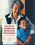 The Early Childhood Mentoring Curriculum: Trainer's Guide (1889956015) by Bellm, Dan