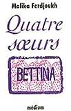 Quatre soeurs, tome 3 : Bettina