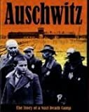 Auschwitz: The Story of a Nazi Death Camp (Watts Nonfiction)