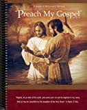 PREACH MY GOSPEL, A GUIDE TO MISSIONARY SERVICE (0402366174) by Church of Jesus Christ of Latter-day Saints
