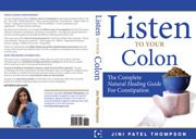 Listen to Your Colon: The Complete Natural Healing Guide for Constipation