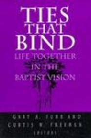 Ties That Bind: Life Together in the Baptist Vision