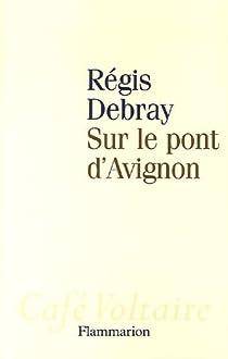 Sur le pont d'Avignon par Debray