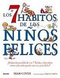 Los 7 habitos de los ninos felices: Visita a la pandilla de Los 7 Robles y descubre como cada nino puede ser un nino feliz! (Spanish Edition)