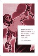 Anarquismo y revolución en la sociedad rural aragonesa, 1936-1939 (Libros de Historia)