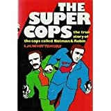 The Super Cops: The True Story of the Cops Called Batman and Robin