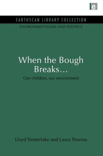 When The Bough Breaks...: Our Children, Our Environment (Environmentalism And Politics Set) front-716525