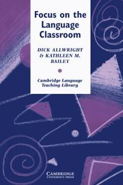 Focus on the Language Classroom An Introduction to Classroom Research for Language Teachers Cambridge Language Teaching Library