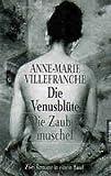 Die Venusblüte - Schamlos schöne Erotik. - Anne-Marie Villefranche