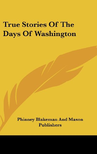 True Stories of the Days of Washington