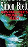 Mrs. Pargeter's Pound of Flesh (0330328948) by Brett, Simon