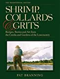 Shrimp, Collards & Grits - Recipes, Stories and Art From the Creeks and Gardens of the Lowcountry