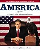 America: The Book : A Citizens Guide to Democracy Inaction