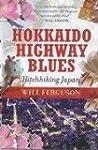 Hokkaido Highway Blues: Hitchhiking J...