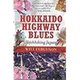 Hokkaido Highway Blues: Hitchhiking Japanby Will Ferguson