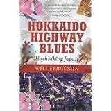 Hokkaido Highway Blues: Hitchhiking Japanby Will Ferguson