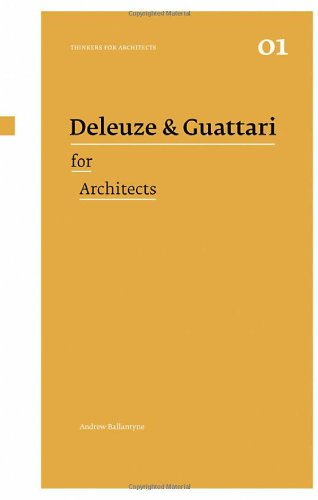 Deleuze & Guattari for Architects (Thinkers for Architects)