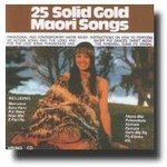 25 Solid Gold Maori Songs