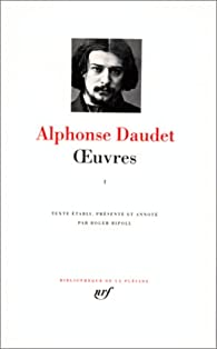 Daudet : Oeuvres, tome 1 par Alphonse Daudet