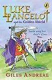 Luke Lancelot and the Golden Shield (014131656X) by Andreae, Giles