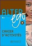 echange, troc Annie Berthet - Alter Ego 4 cahier d'activités