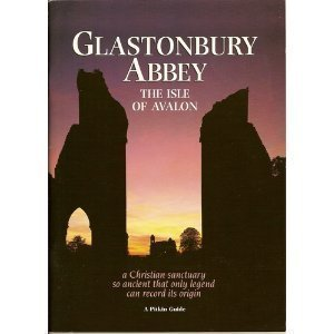 Glastonbury Abbey: The Isle of Avalon (Pitkin Guides)