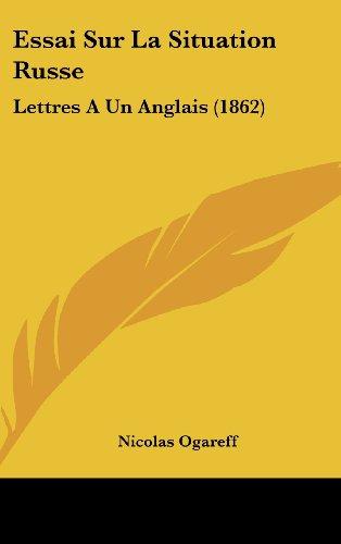 Essai Sur La Situation Russe: Lettres a Un Anglais (1862)