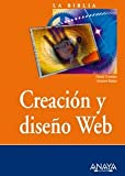 La Biblia De Creacion Y Diseno Web/ Creating Web Sites Bible: La Biblia De (Spanish Edition) (8441518467) by Crowder, David