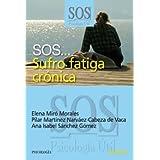 SOS... Sufro fatiga crónica (Sos-Psicología Útil)