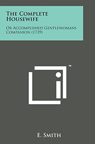 The Complete Housewife: Or Accomplished Gentlewomans Companion (1739)