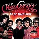 Wild Cherry: Play the Funk