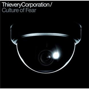 Thievery Corporation - Culture of Fear - Zortam Music