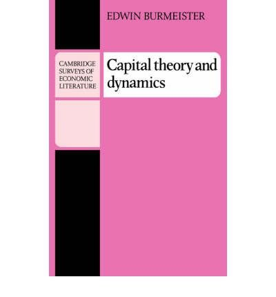 -capital-theory-and-dynamics-capital-theory-and-dynamics-by-burmeister-e-author-nov-28-1980-paperbac