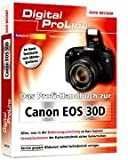 Das Profi - Handbuch zur Canon EOS 30D - Digital ProLine -