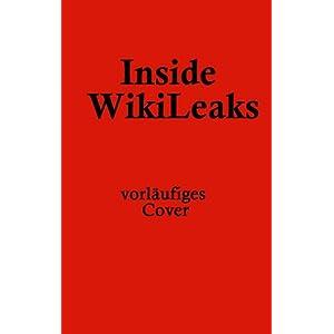 """Vorläufiges Cover von """"Inside Wikileaks"""""""