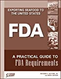 img - for Exporting Seafood to the United States: A Practical Guide to FDA Requirements book / textbook / text book