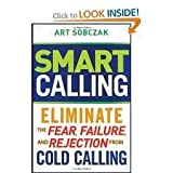 img - for Smart Calling: Eliminate the Fear, Failure, and Rejection From Cold Calling 1st (first) edition book / textbook / text book