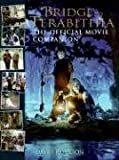 Bridge to Terabithia: The Official Movie Companion (0061215317) by David Paterson