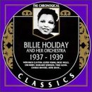 Songtexte von Billie Holiday & Her Orchestra - The Chronological Classics: Billie Holiday and Her Orchestra 1937-1939