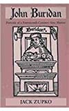 John Buridan: Portrait of a Fourteenth-Century Arts Master (Publications in Medieval Studies)