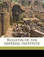 Bulletin of the Imperial Institute Volume 15