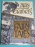 Alan Garner's Book of British Fairy Tales