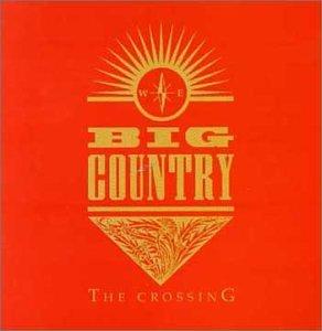 BIG COUNTRY - Crossing (W/1+ Bonus Tracks) - Zortam Music