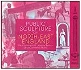 Paul Usherwood Public Sculpture of North-east England (Public Sculpture of Britain)