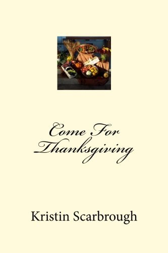 Come For Thanksgiving by Kristin Scarbrough