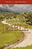 img - for A Journey Through the Bible: From Matthew to Revelation book / textbook / text book