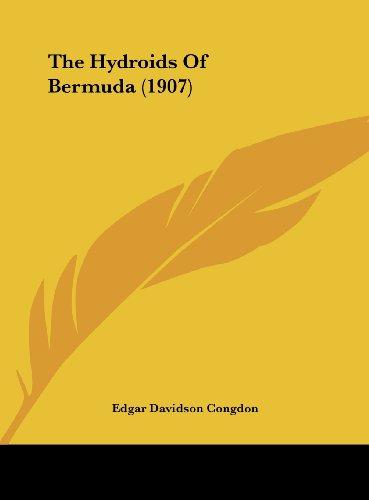 The Hydroids of Bermuda (1907)