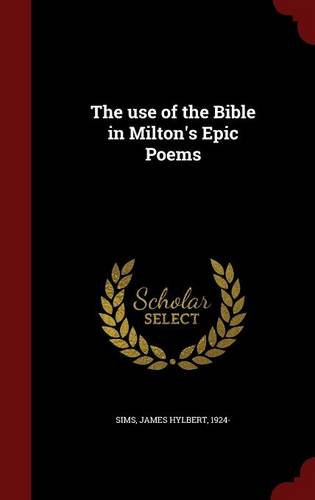 The use of the Bible in Milton's Epic Poems