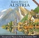 Karen Brown's Austria, 2007: Exceptional Places to Stay & Itineraries (Karen Brown's Austria: Exceptional Places to Stay & Itineraries)