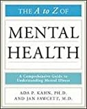 The A to Z of Mental Health (Library of Health and Living) (0816079099) by Kahn, Ada P.